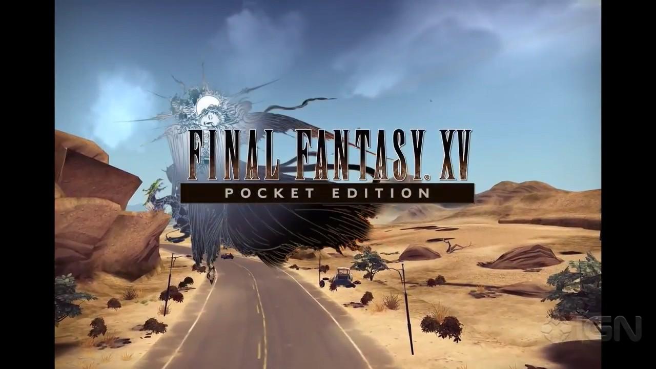 《最终幻想15:口袋版》IGN演示 除了画面几乎和原版一样